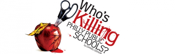 Who's killing Philly public schools?